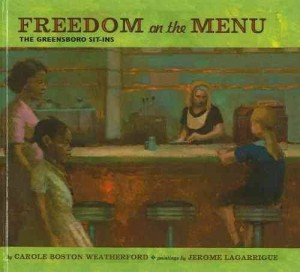 Freedom on the menu : the Greensboro sit-ins by Carole Boston Weatherford. School of Education Picture Books, J W37fr 2004