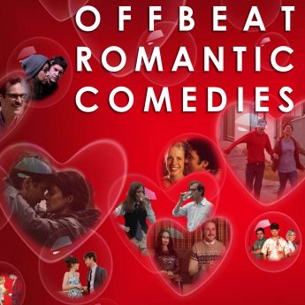 10 Offbeat Romantic Comedies for Valentine's Day