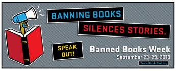 Banning Books Silences Stories: Speak Out! Banned Books Week 2018