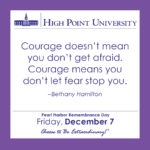 Courage doesn't mean you don't get afraid. Courage means you don't let fear stop you. – Bethany Hamilton