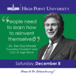 People need to learn how to reinvent themselves. - Dr. Ken Dychtwald