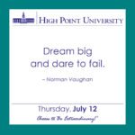 Dream big and dare to fail. – Norman Vaughan