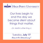 Our lives begin to end the day we become silent about things that matter. – Dr. Martin Luther King Jr.