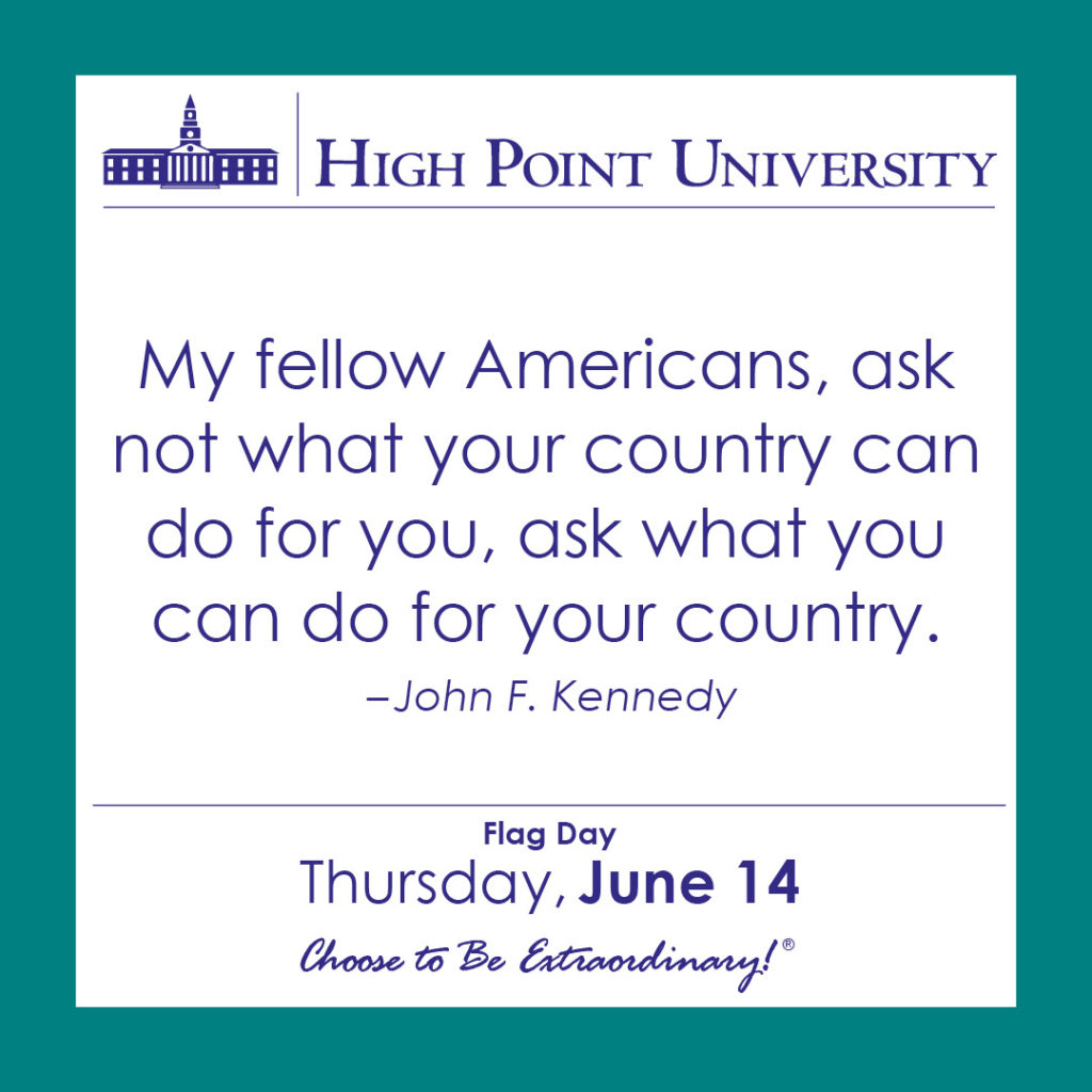My fellow Americans, ask not what your country can do for you, ask what you can do for your country. – John F. Kennedy