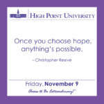 Once you choose hope, anything's possible. – Christopher Reeve