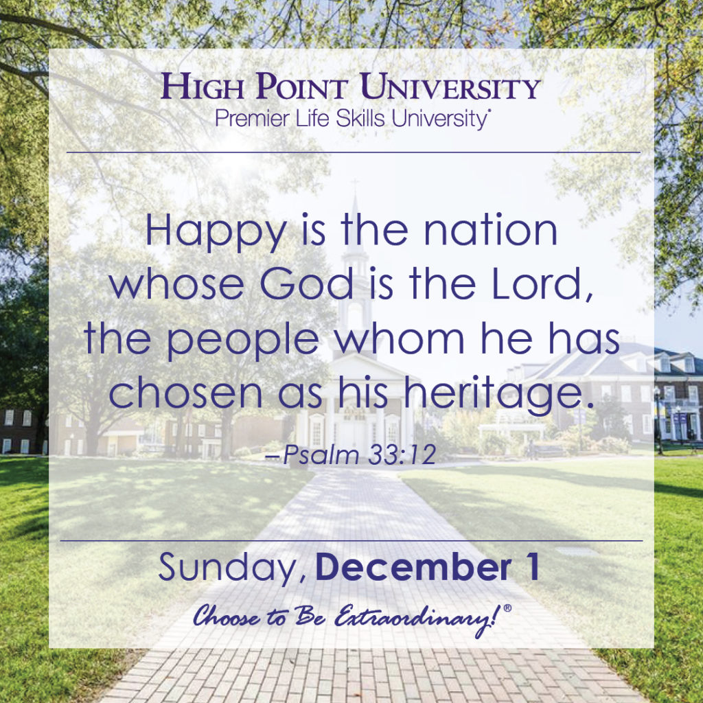 Happy is the nation whose God is the Lord, the people whom he has chosen as his heritage. – Psalm 33:12