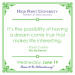 It's the possibility of having a dream come true that makes life interesting. – Paulo Coelho, The Alchemist
