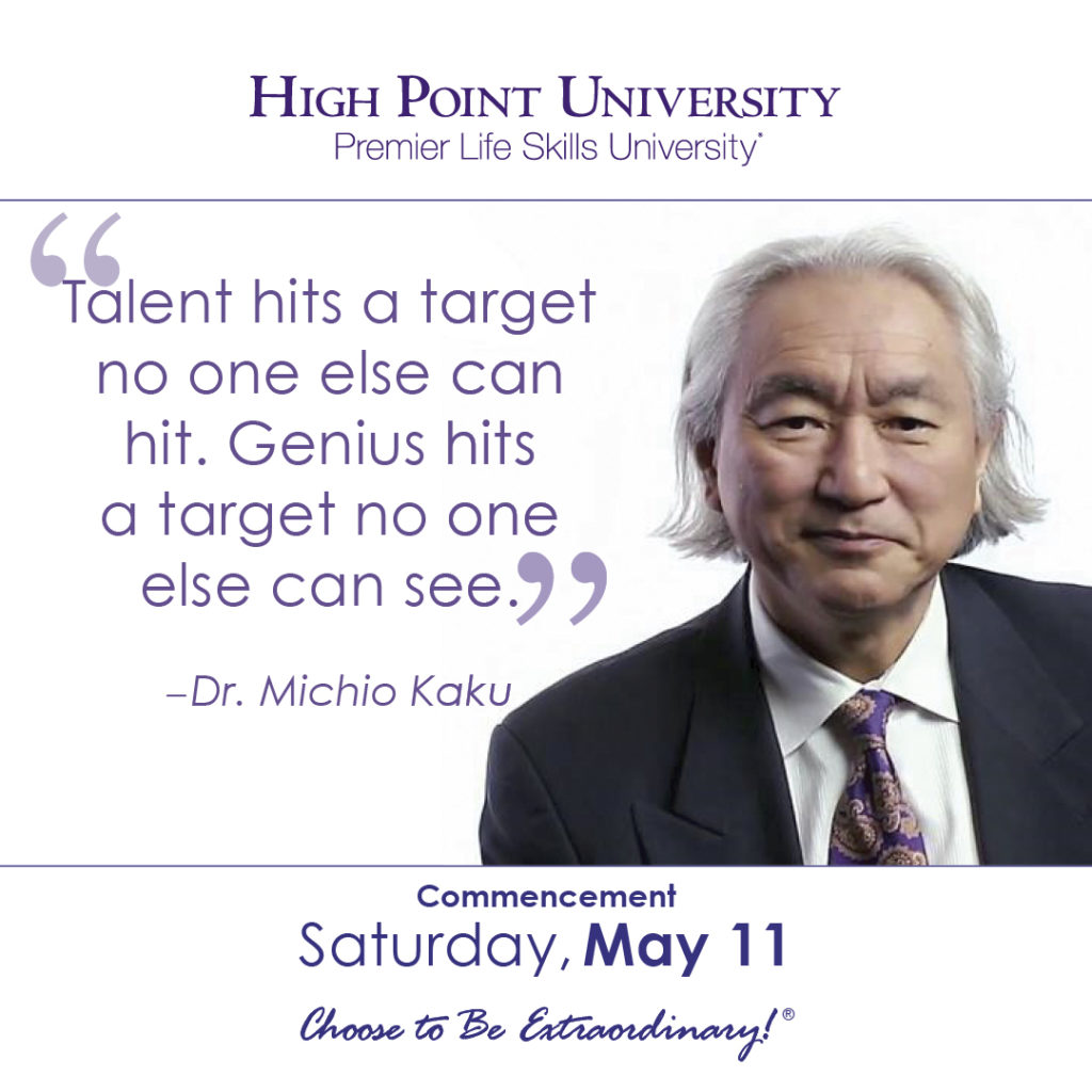 Talent hits a target no one else can hit. Genius hits a target no one else can see. – Dr. Michio Kaku