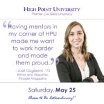 Having mentors in my corner at HPU made me want to work harder and made them proud. – Jodi Guglielmi, '15 Writer and Reporter, People Magazine