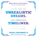 There are no unrealistic dreams. Just unrealistic timelines. -Dr. Nido R. Qubein