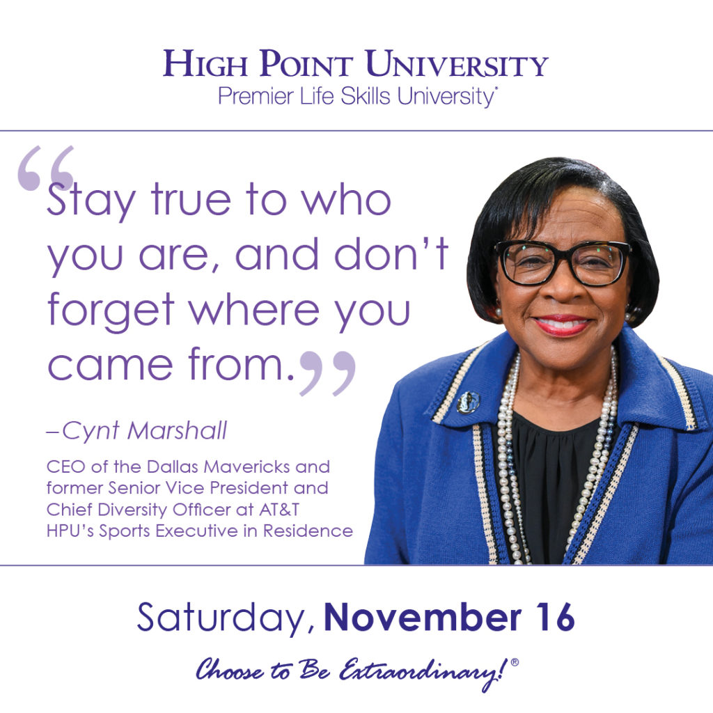Stay true to who you are, and don't forget where you came from. -Cynt Marshall