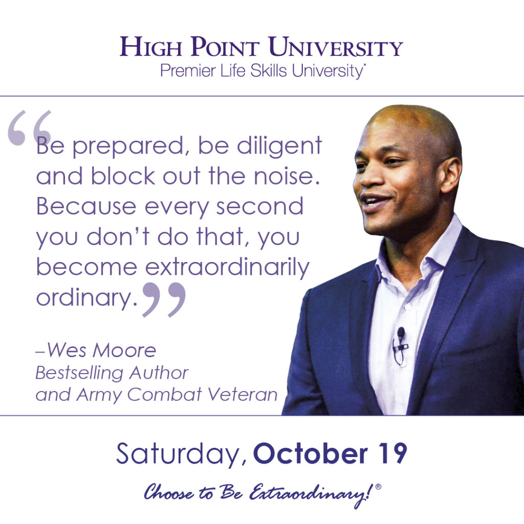 Be prepared, be diligent and block out the noise. Because every second you don't do that, you become extraordinarily ordinary. – Wes Moore