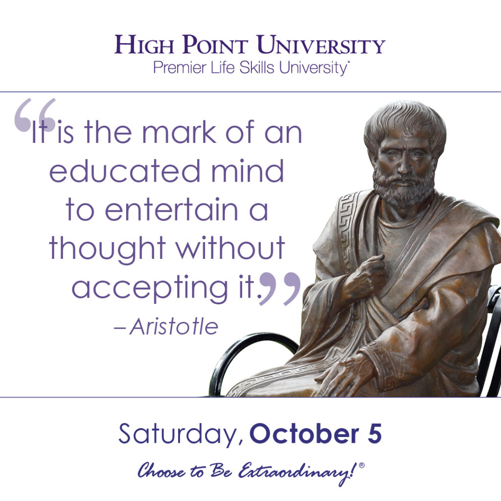 It is the mark of an educated mind to entertain a thought without accepting it. – Aristotle