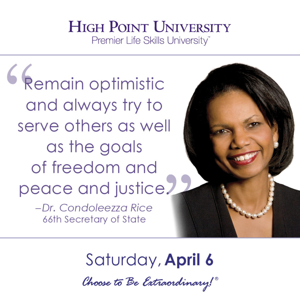 Remain optimistic and always try to serve others as well as the goals of freedom and peace and justice. – Dr. Condoleezza Rice