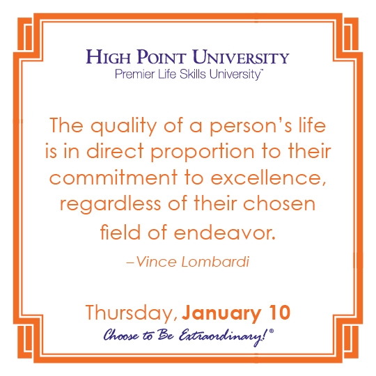 The quality of a person's life is in direct proportion to their commitment to excellence, regardless of their chosen field of endeavor. - Vince Lombardi