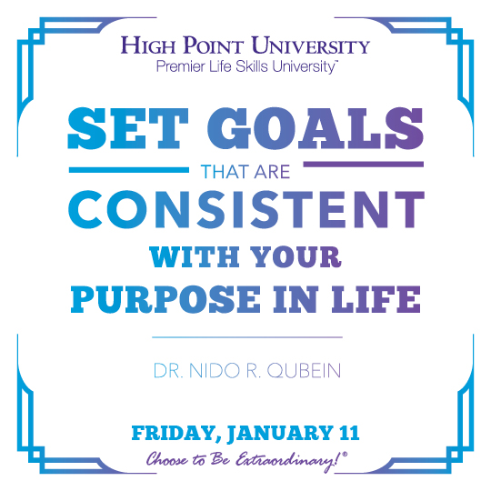 Set goals that are consistent with your purpose in life - Dr. Nido R. Qubein