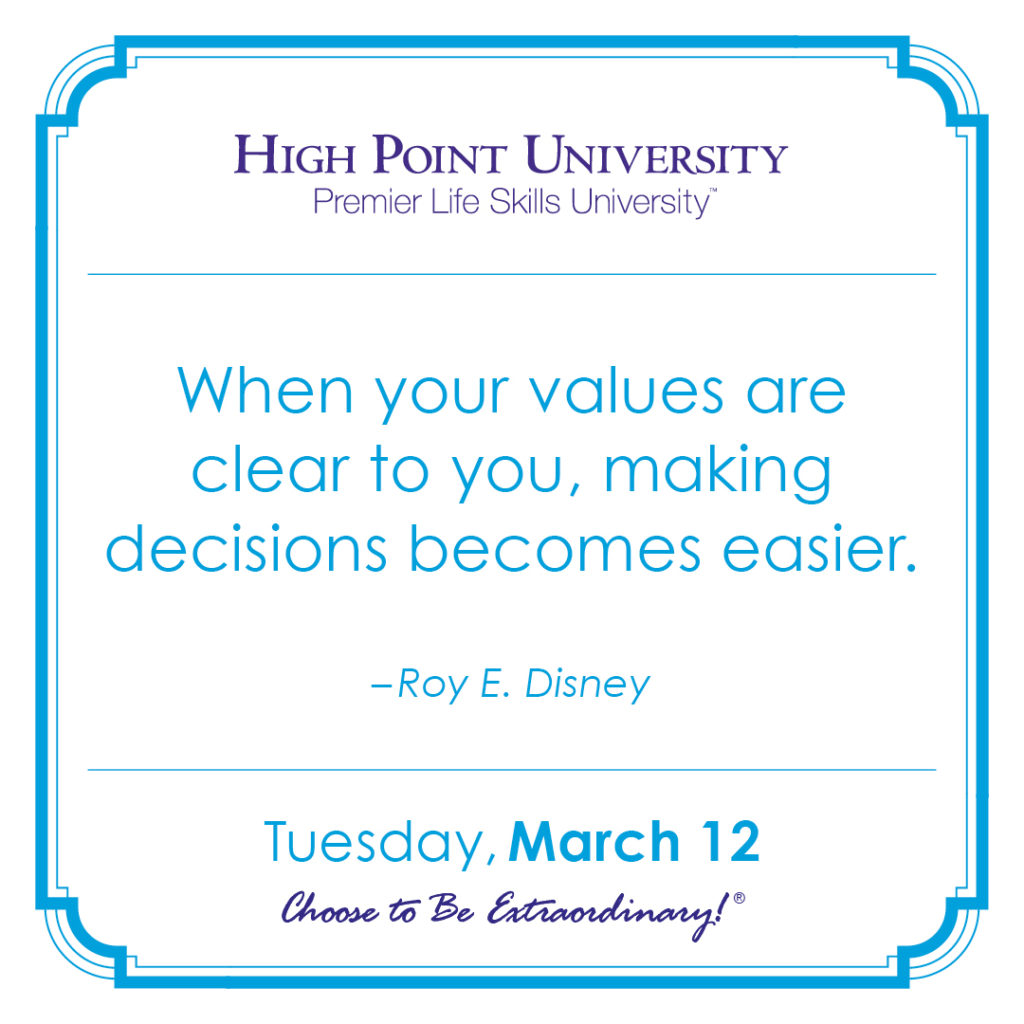 When your values are clear to you, making decisions becomes easier. – Roy E. Disney