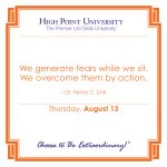 We generate fears while we sit. We overcome them by action. -Dr. Henry C. Link