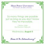 So many things are possible just as long as you don't know they're impossible. -Norton Juster
