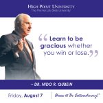 Learn to be gracious whether you win or lose. - Dr. Nido R. Qubein