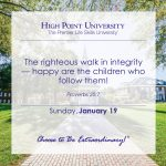 The righteous walk in integrity - happy are the children who follow them! - Proverbs 20:7