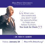 When you are balanced you don't have to wait for opportunities to help your fellow humans. You look for them. Dr. Nido R. Qubein
