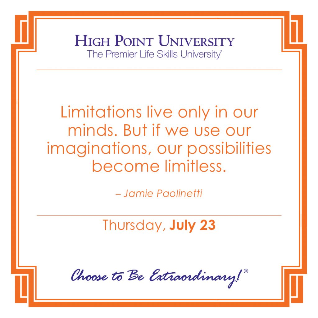Limitations live only in our minds. But if we use our imaginations, our possibilities become limitless. - Jamie Paolinetti
