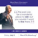 The past can be a wonderful place to visit, but you wouldn't want to live there. - Dr. Nido R. Qubein