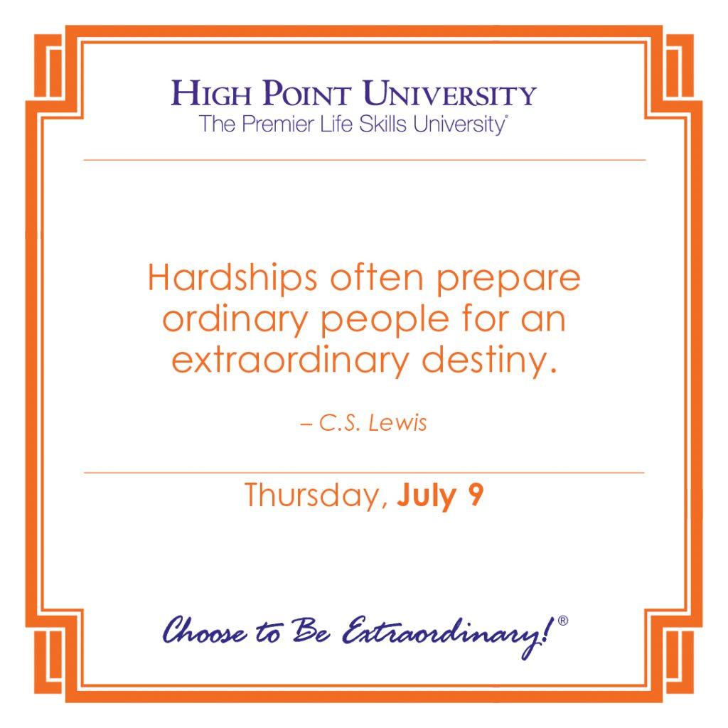 Hardships often prepare ordinary people for an extraordinary destiny. -C.S. Lewis