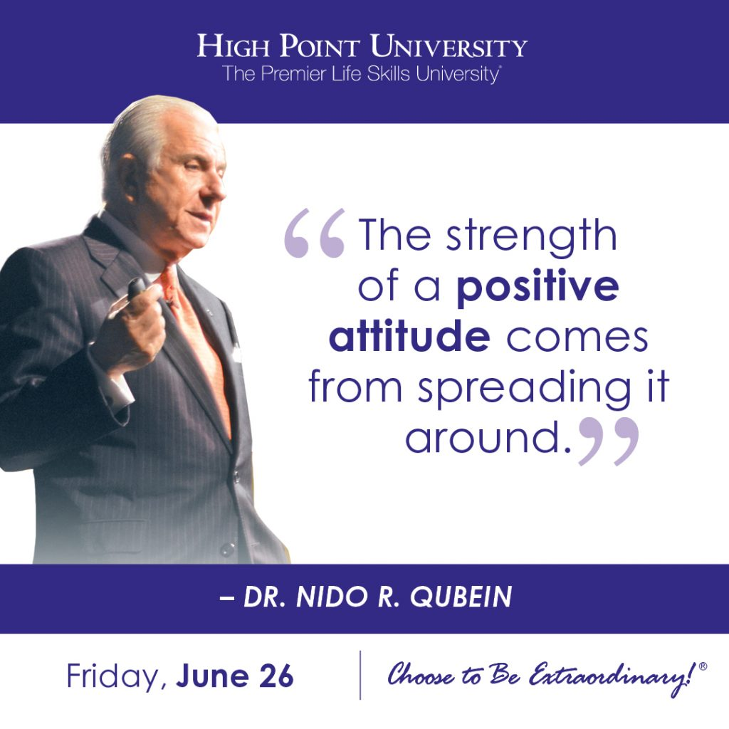 The strength of a positive attitude comes from spreading it around. - Dr. Nido R. Qubein