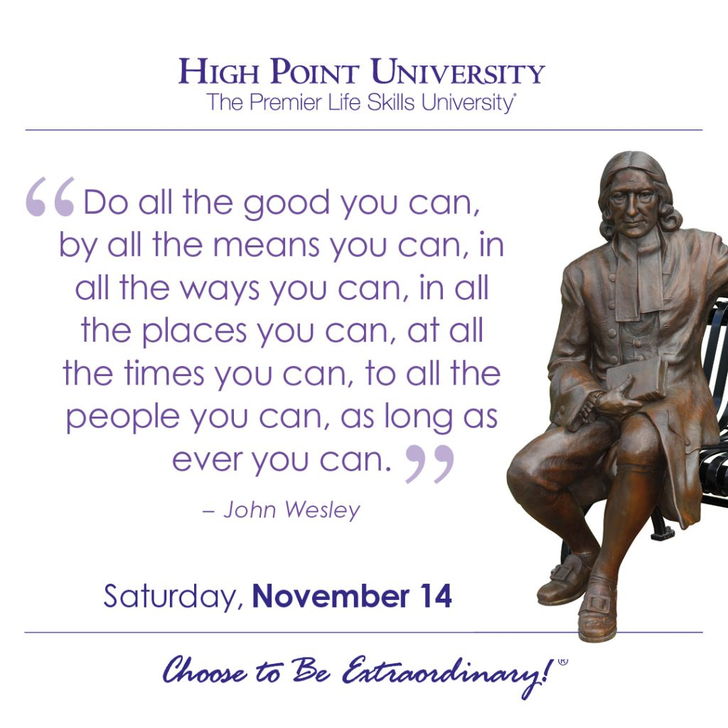 Do all the good you can, by all the means you can, inn all the ways you can, in the places you can, at all the times you can, to all the people you can, as long as ever you can. -John Wesley