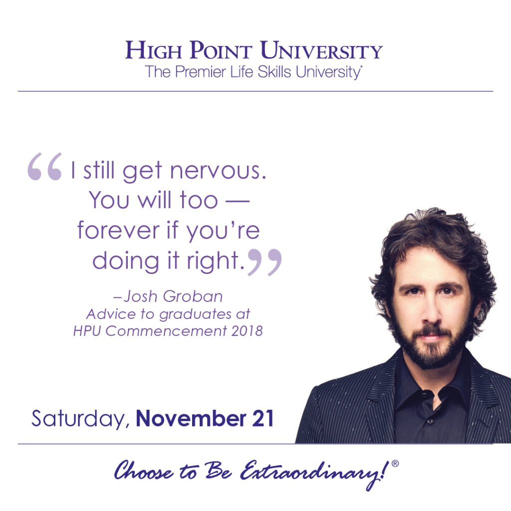 I still get nervous. You will too - forever if you're doing it right. -Josh Groban