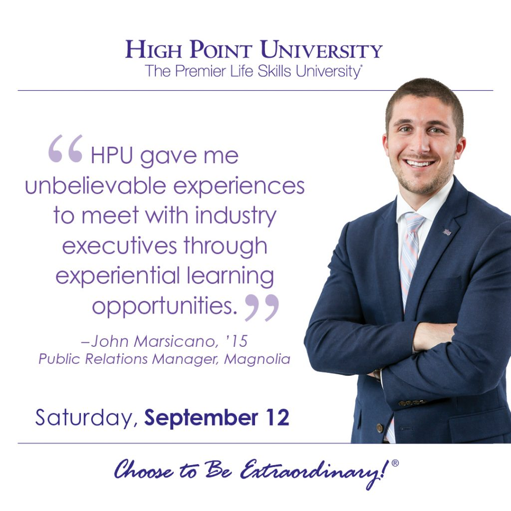 HPU gave me unlivable experiences to meet with industry executives through experiential learning opportunities.-John Marsicano, 2015 HPU graduate
