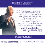 The most gratifying reward comes when we give not because we have to, not because someone asks us to, not because we owe it, but rather out of hearts filled with gratitude.- Dr. Nido R. Qubein
