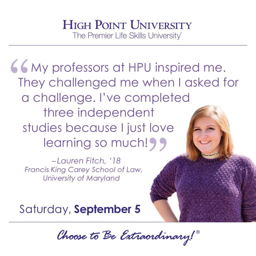 My professors at HPU inspired me. They challenged me when I asked for a challenge. I've completed three independent studies because I just love learning so much.-Lauren Fitch, 2018 HPU Graduate