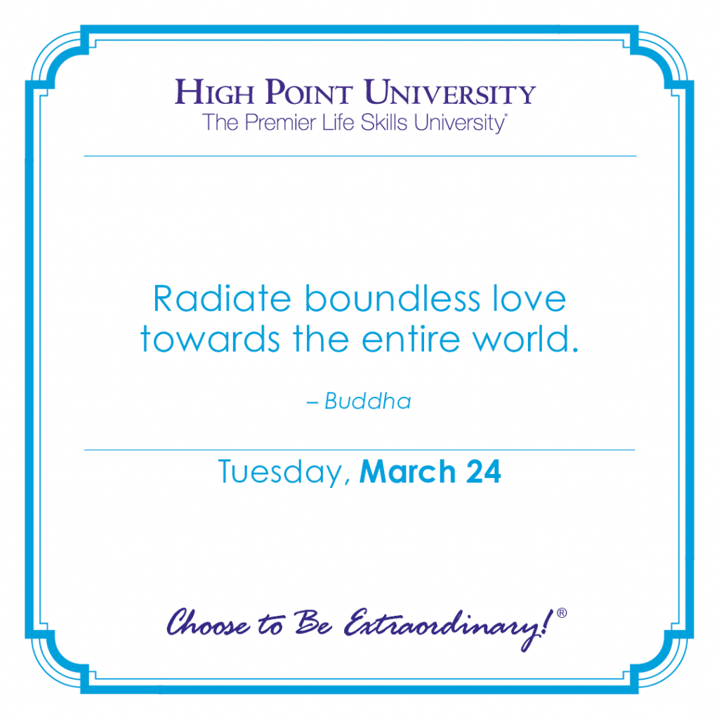 Radiate boundless love towards the entire world. - Buddha