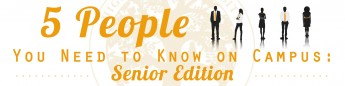 5 People You Need to Know on Campus: Senior Edition