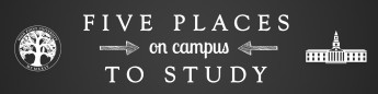 Five Places on Campus to Study