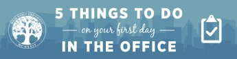 5 Things to Do on Your First Day in the Office