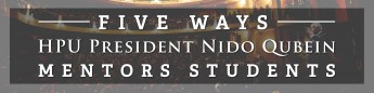Five Ways HPU President Nido Qubein Mentors Students