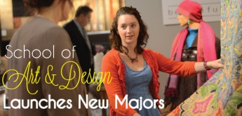 School of Art and Design Launches New Majors