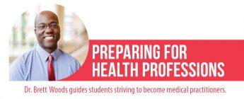 Dr. Brett Woods: Preparing for Health Professions