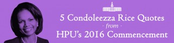 5 Condoleezza Rice Quotes from HPU's 2016 Commencement
