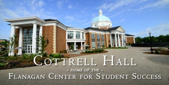 Cottrell Hall – Home of the Flanagan Center for Student Success