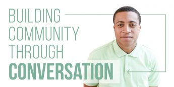 Building Community through Conversation