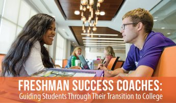 Freshman Success Coaches: Guiding Students Through Their Transition to College
