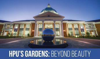 HPU's Gardens: Beyond Beauty