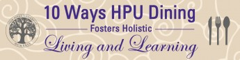 10 Ways HPU Dining Fosters Holistic Living and Learning