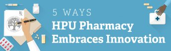 5 Ways HPU Pharmacy Embraces Innovation