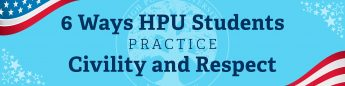 Top 6 Ways HPU Students Practice Civility and Respect